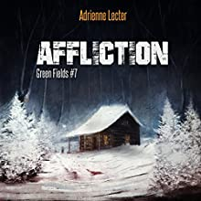 Affliction: Green Fields, Book 7 Audiobook by Adrienne Lecter Narrated by Tess Irondale