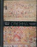 Art of India Orchha, K. Chakravarty, 0391032240
