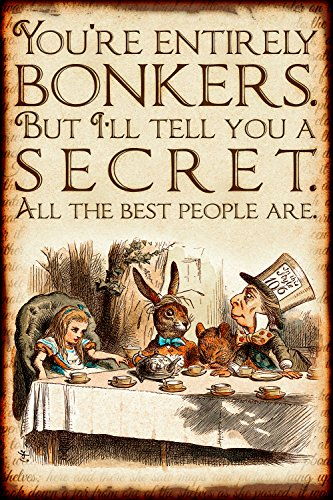 Alice in Wonderland Decorations - Mad Hatters Tea Party, You're entirely bonkers, Mad Hatter Costume Mad Hatter Quotes Wonderland Decor 0241 (8x10) ()