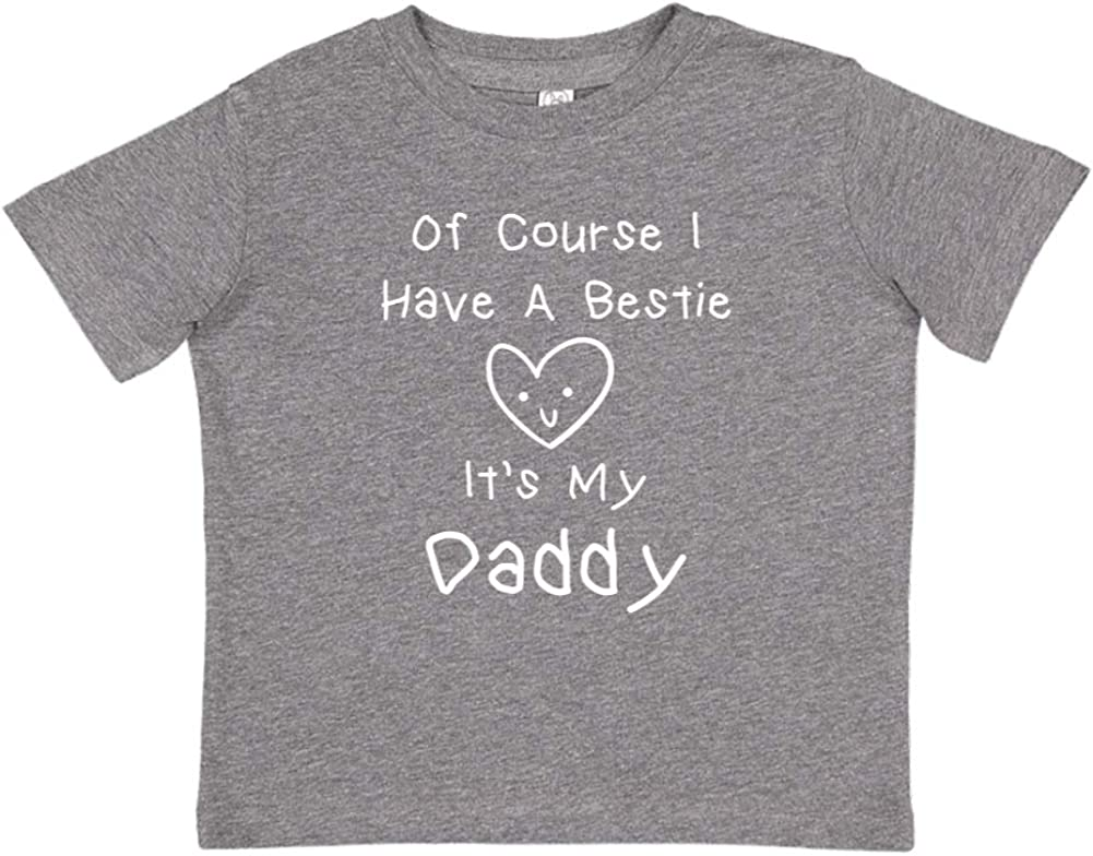 Toddler//Kids Short Sleeve T-Shirt Mashed Clothing of Course I Have A Bestie Its My Daddy