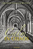 #6: Calm in Chaos: Catholic Wisdom for Anxious Times