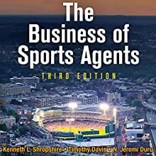 The Business of Sports Agents Audiobook by Kenneth L. Shropshire, Timothy Davis, N. Jeremi Duru Narrated by Gary Galone