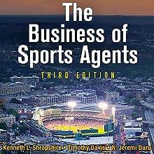 The Business of Sports Agents | Livre audio Auteur(s) : Kenneth L. Shropshire, Timothy Davis, N. Jeremi Duru Narrateur(s) : Gary Galone