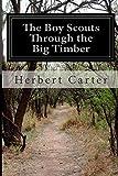 The Boy Scouts Through the Big Timber, Herbert Carter, 1499794878