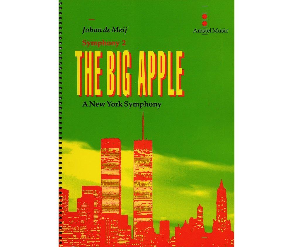 Amstel Music The Big Apple (A New York Symphony)(Symphony No. 2) Concert Band Level 5-6 Composed by Johan de Meij pdf epub