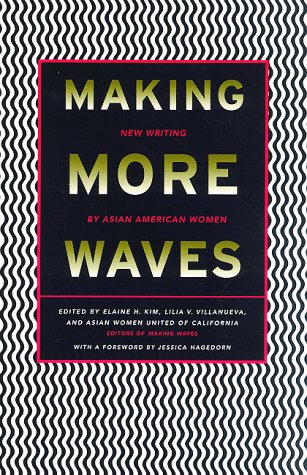 Making More Waves: New Writing by Asian American Women