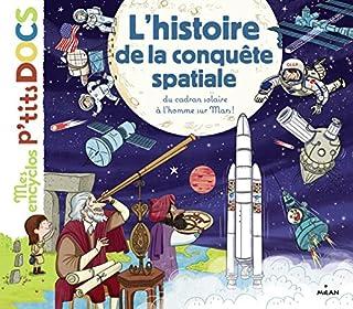 L'histoire de la conquête spatiale : du cadran solaire à l'homme sur Mars, Ledu, Stéphanie