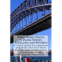 When Nerds Travel in Packs: Sydney, Auckland, and Rotorua: A travel guide for engineers and those who love them