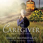 The Caregiver: Families of Honor, Book One | Shelley Shepard Gray