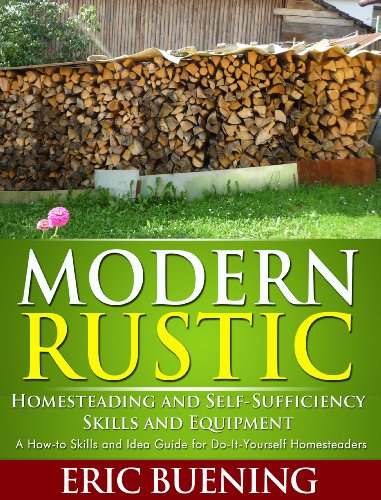Amazon Modern Rustic Homesteading And Self Sufficiency Skills