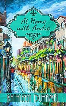 At Home With Andre: A Deep Blue Novella by [Duhamel, Kathleen]