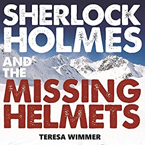 Sherlock Holmes and the Missing Helmets Hörbuch