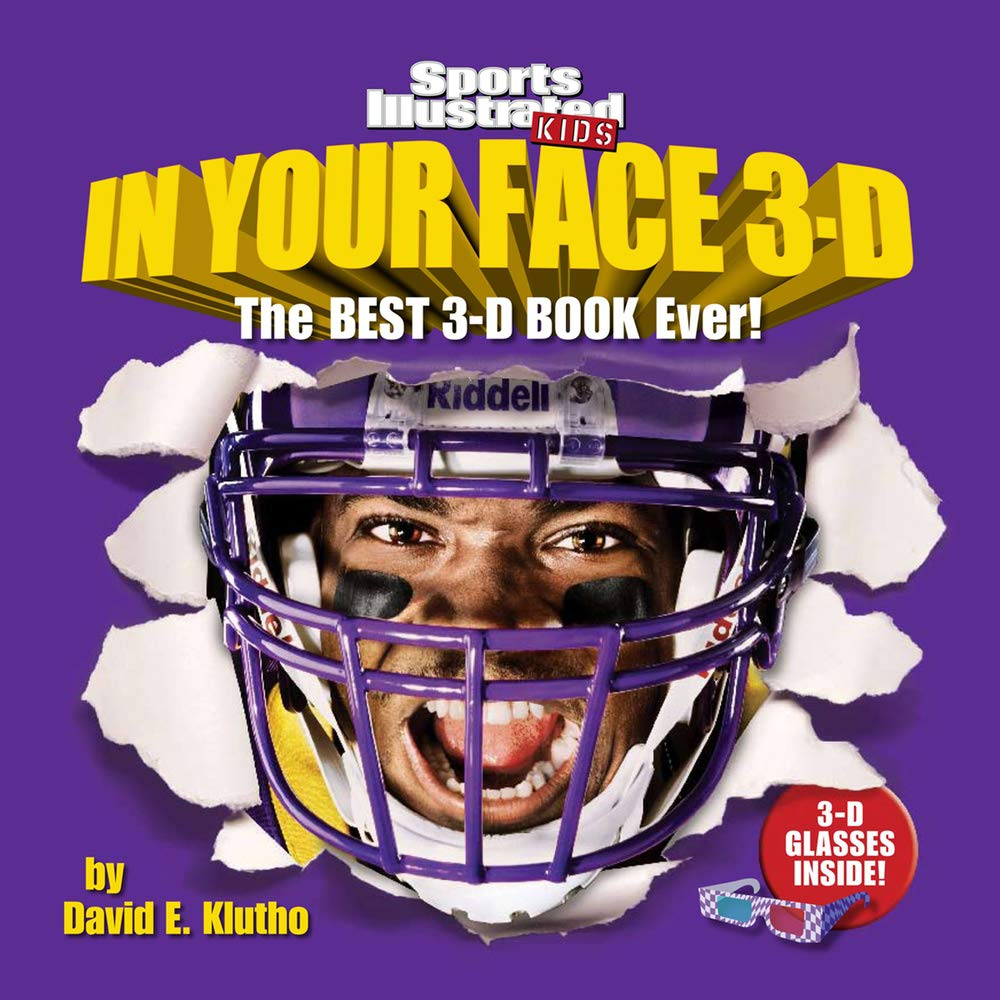Sports Illustrated Kids In Your Face 3D  The Best 3 D Book Ever