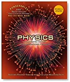 Physics: An Illustrated History of the Foundations of Science (Ponderables: 100 Breakthroughs that Changed History) Revised and Updated Edition ... That Changed History, Who Did What When)