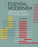 img - for Essential Modernism: Design between the World Wars book / textbook / text book