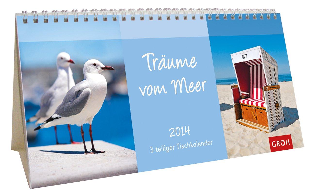 Träume vom Meer 2014: Tischkalender