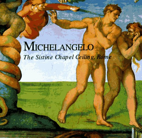 Michelangelo: The Sistine Chapel Ceiling, Rome (Great Fresco Cycles of the ()