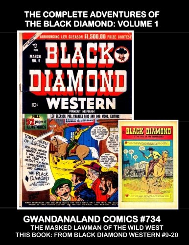 Download The Complete Adventure of The Black Diamond: Gwandanaland Comics #734 -- The Masked Rider for Law and Justice in the Wild West -- His Full Series from ... Diamond Comics - This Book: From Issues #9-20 pdf epub