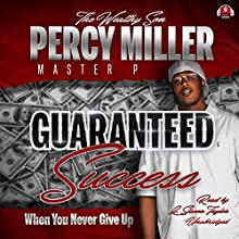 """Guaranteed Success: When You Never Give Up Audiobook by Percy """"Master P"""" Miller,  Buck 50 Productions - producer Narrated by L. Steven Taylor"""
