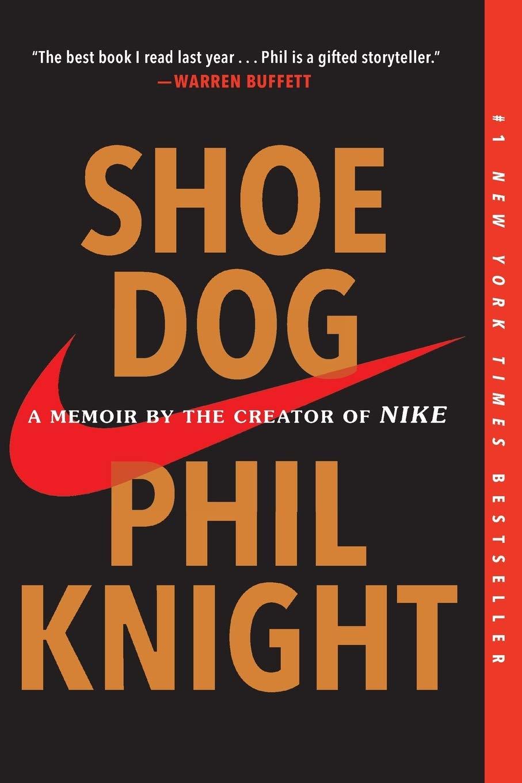 Knight, P: Shoe Dog: A Memoir by the Creator of Nike: Amazon ...