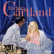Love Wins in Berlin (The Pink Collection 17) | Barbara Cartland