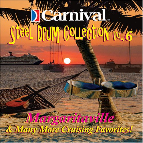 Carnival Steel Drum Collection: Margaritaville & More, Vol. 6