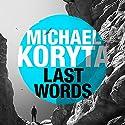 Last Words Audiobook by Michael Koryta Narrated by Robert Petkoff