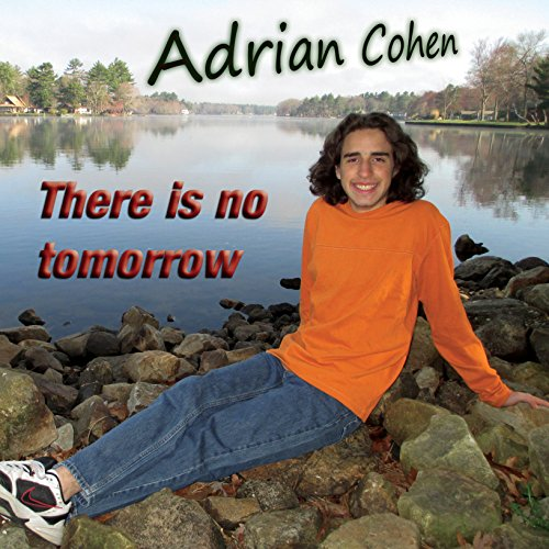 There Is No Tomorrow by Adrian Cohen