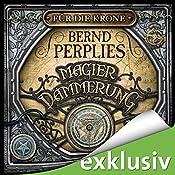 Für die Krone (Magierdämmerung 1) | Bernd Perplies