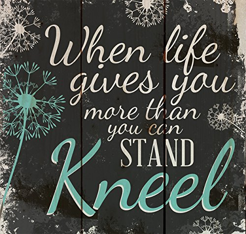 When Life Gets Too Hard to Stand…Kneel Dandelion Wisps 10 x 10 Wood Pallet Design Wall Art Sign