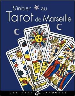 Amazon.fr - S initier au Tarot de Marseille - I. Weiss - Livres 5116665c6f09