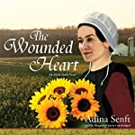 The Wounded Heart: The Amish Quilt Trilogy, Book 1 | Adina Senft