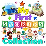 My First Stories Collection | Mike Bennett,Carroll Lewis,Tim Firth,Robert Howes