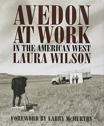 Avedon at Work: In the American West (Harry Ransom Humanities Research Center Imprint) (Avedon At Work In The American West)