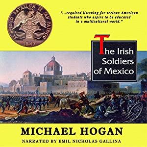 The Irish Soldiers of Mexico Audiobook