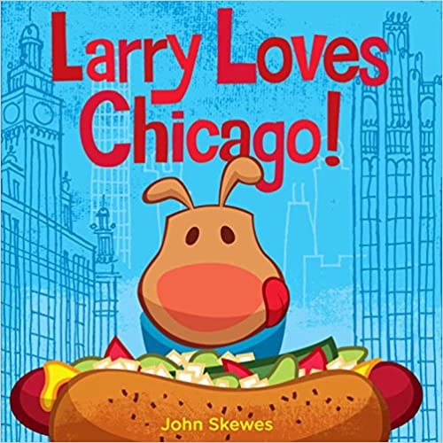 TOP Larry Loves Chicago!: A Larry Gets Lost Book. known Alaskan Santiago sobre experts their falso