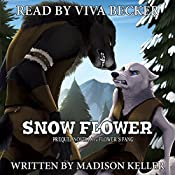Snow Flower: Arara's Tale: A Flower's Fang Prequel | Madison Keller
