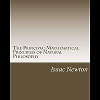 The Principia: Mathematical Principles of Natural Philosophy (English Edition)