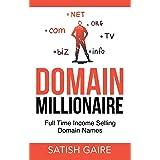 Domain Millionaire: Full Time Income Selling Domain Names