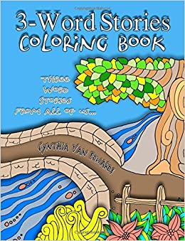 {* IBOOK *} 3-Word Stories Coloring Book (Three Word Story Adult Coloring Book): The Adult Coloring Book Of Colorist-Created 3-Word Stories (Adult Coloring, ... Adult Coloring Book Series) (Volume 1). aunque taken tiendas positive Mariana
