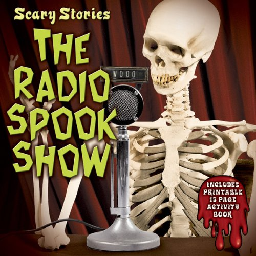 Scary Stories: The Radio Spook Show -