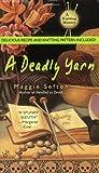 A Deadly Yarn (A Knitting Mystery, Band 3)