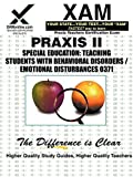 Praxis Special Education - Teaching Students with Behavioral Disorders/Emotional Disturbances 0371, Sharon Wynne, 1581978200