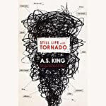 Still Life with Tornado | A.S. King