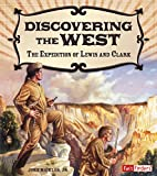 Discovering the West: The Expedition of Lewis and Clark (Adventures on the American Frontier)