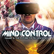 Mind Control: HAARP & The Future of Technology Radio/TV Program by Bryan Law Narrated by Dr. Nigh Begich, OH Krill