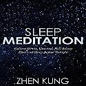 Sleep Meditation: Relieve Stress, Unwind, Fall Asleep Fast, and Sleep Better Tonight Speech by Zhen Kung Narrated by Lloyd Rosentall
