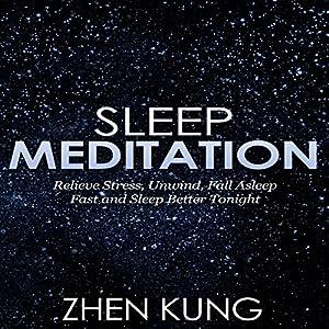 Sleep Meditation: Relieve Stress, Unwind, Fall Asleep Fast, and Sleep Better Tonight Speech