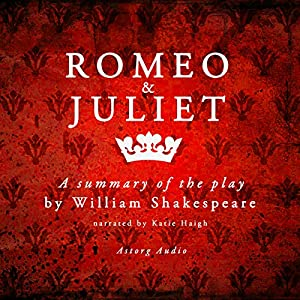 an overview of the close eamination of romeo and juliet a play by william shakespeare Written by charles lamb, narrated by katie haigh download the app and start listening to romeo and juliet: a summary of the play by william shakespeare today - free with a 30 day trial.