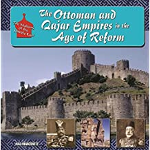 The Ottoman and Qajar Empires in the Age of Reform (The Making of the Middle East)